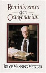 Bruce Metzger pictured on the cover of his autobiography Reminiscences of an Octogenarian